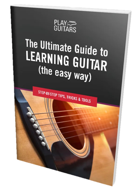 The Ultimate Guide to Learning Guitar the Easy Way